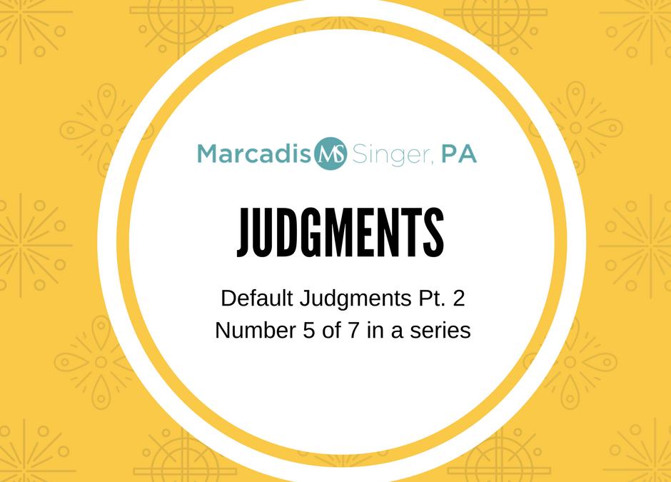 Judgments – Default Judgments Pt. 2