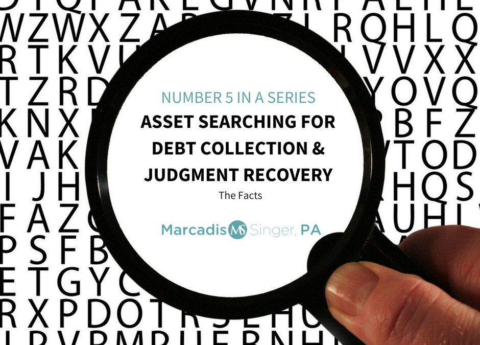 Asset Searching for Debt Collection & Judgment Recovery #5