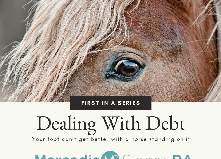 Dealing With Debt – Series – Part 1