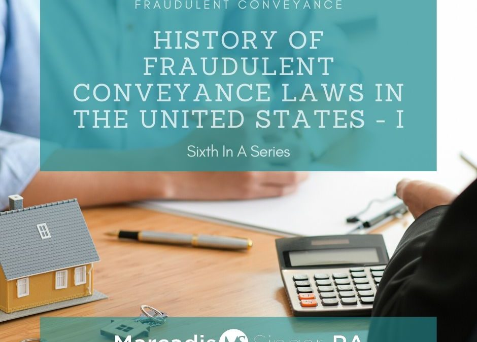 Fraudulent Conveyances – Sixth In A Series