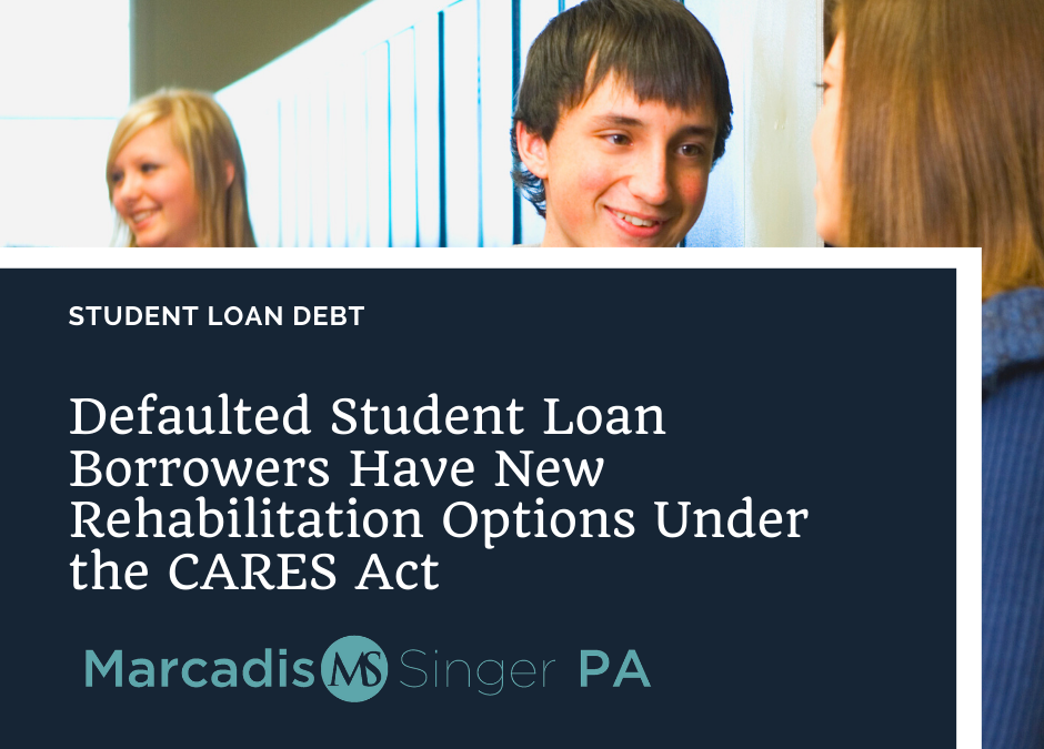 Defaulted Student Loan Borrowers Have New Rehabilitation Options Under the CARES Act