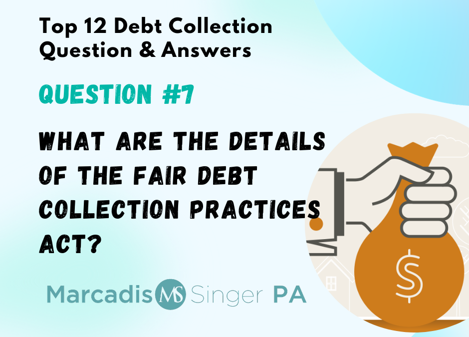 Top 12 Debt Collection Q&A – Seventh in a Series