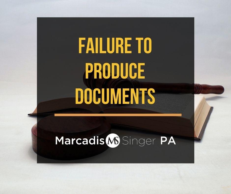 Failure to produce documents