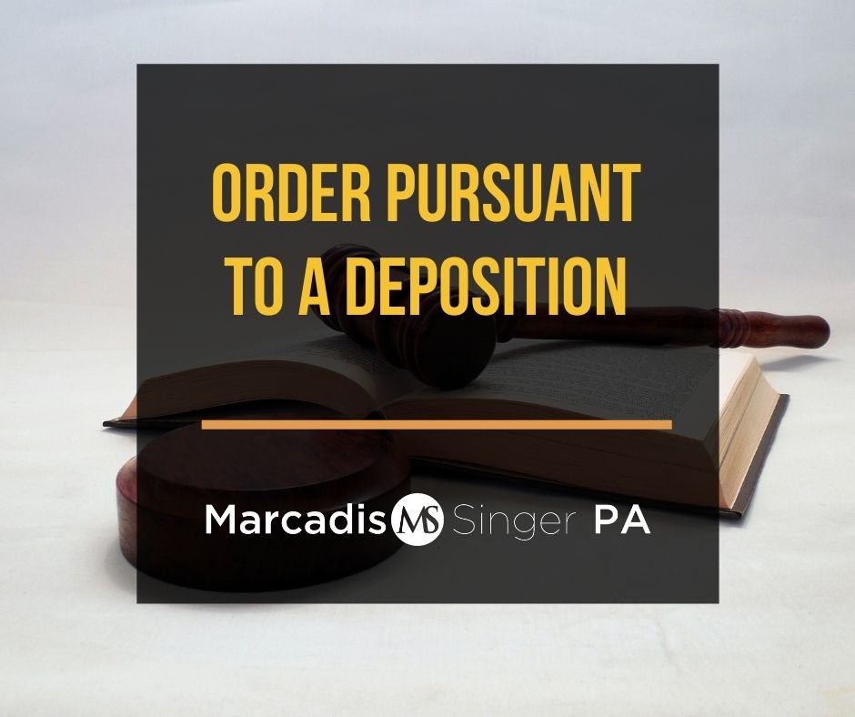 Order pursuant to a deposition