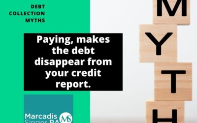 Debt Collection Myths – Paying Makes the Debt Disappear From Your Credit Report