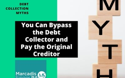 Myths #9 – You Can Bypass the Debt Collector and Pay the Original Creditor