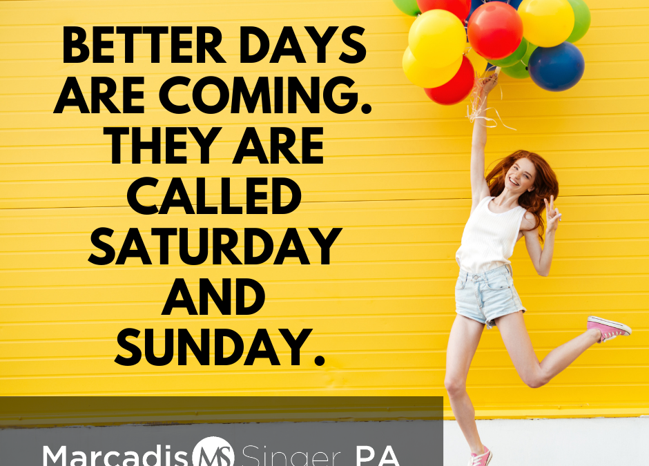 Fun Friday - Better Days Are Coming! Yoho!