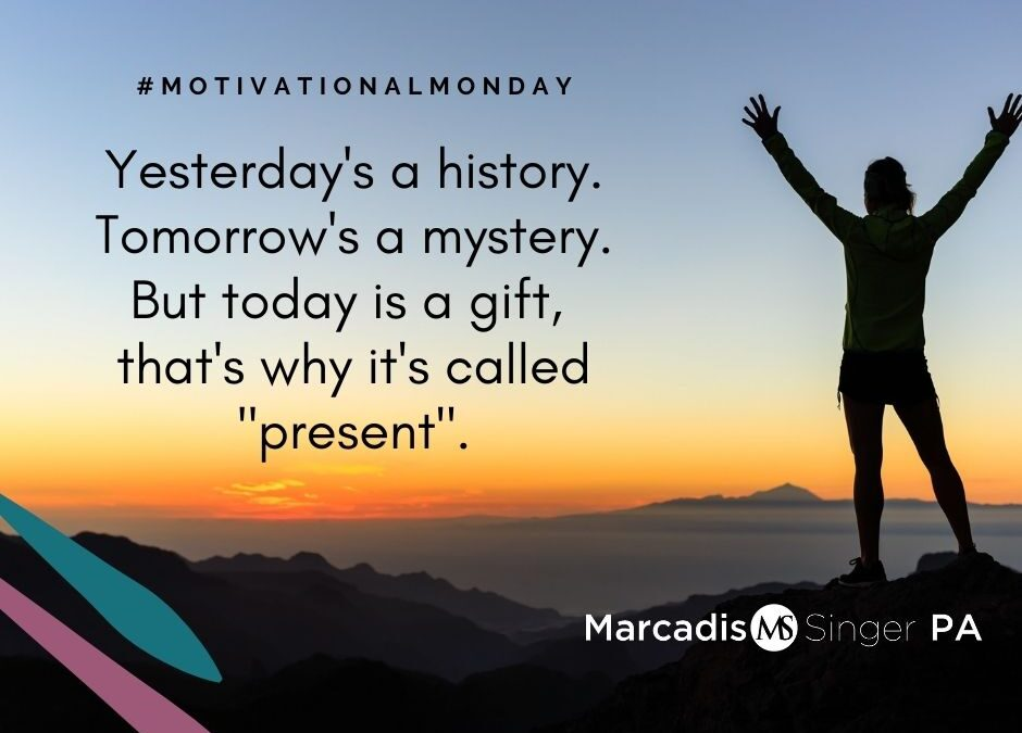 Motivational Monday - Today is a Gift