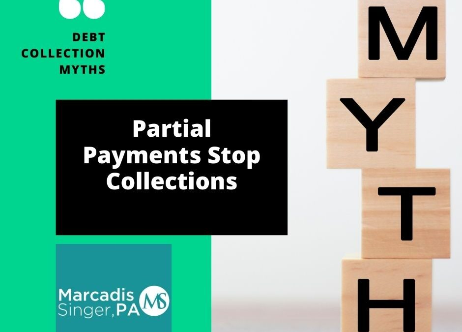 Myths #6 – Partial Payment Stops Collections