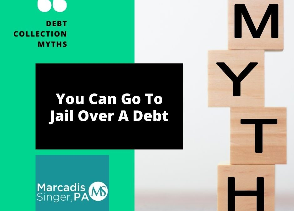 Myths #8 - You Can Go To Jail Over A Debt