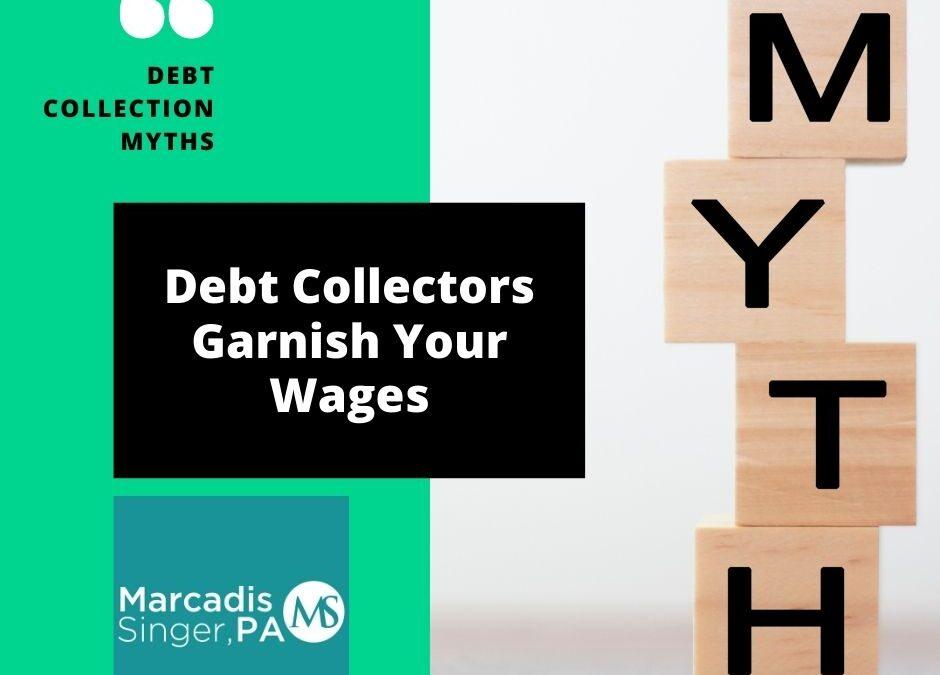 10. debt collectors garnish wages
