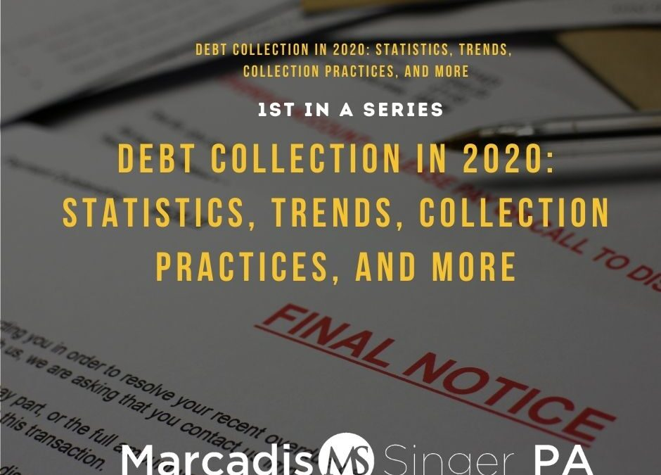Debt Collection in 2020: Statistics, Trends, Collection Practices, and More